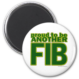 Proud To Be Another FIB 2 Inch Round Magnet