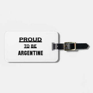 Proud to be Argentine. Luggage Tag