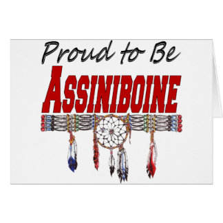 Proud to be Assiniboine Blank Greeting Card
