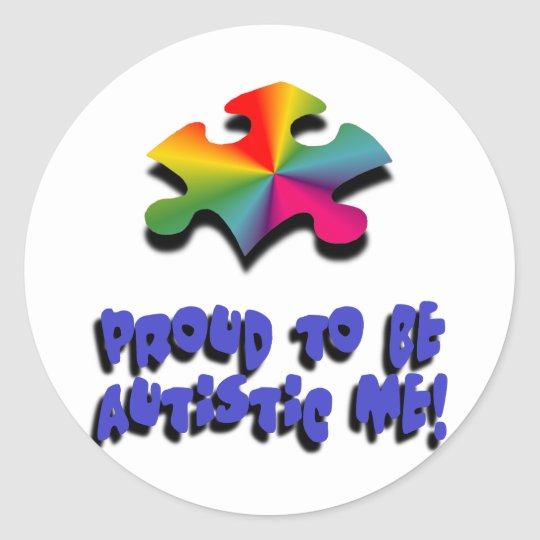 Proud to be Autistic me Classic Round Sticker