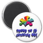 Proud to be Autistic me Fridge Magnets
