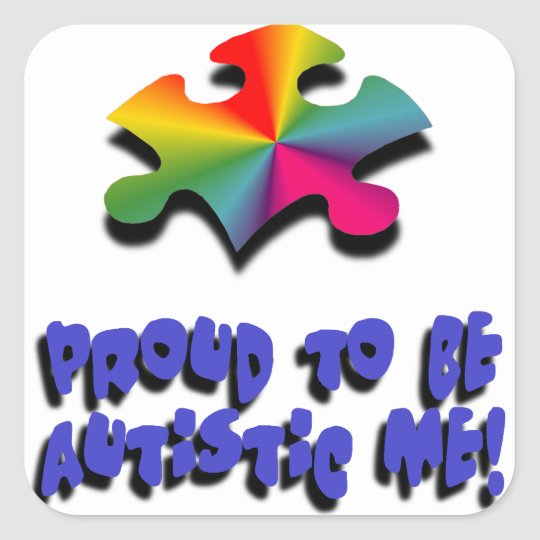 Proud to be Autistic me Square Sticker