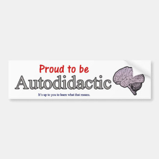 Proud to be Autodidactic Car Bumper Sticker
