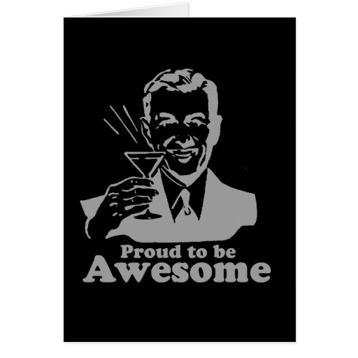 Proud to be Awesome martini Card