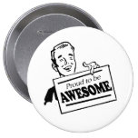 PROUD TO BE AWESOME PINBACK BUTTON
