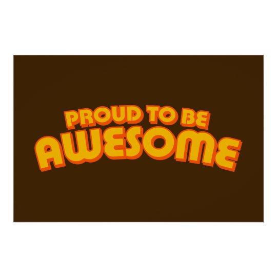 Proud to be Awesome Poster