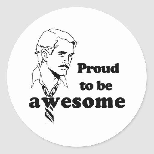 Proud to be Awesome retro Round Sticker
