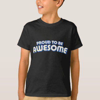 Proud to Be Awesome T-Shirt