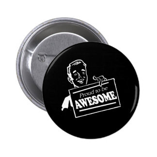 PROUD TO BE AWESOME T-shirt 2 Inch Round Button