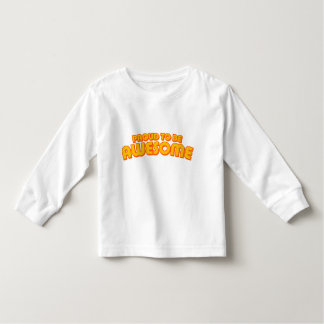 Proud to be Awesome Toddler T-shirt