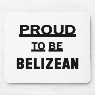 Proud to be Belizean Mouse Pad