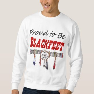 Proud to be Blackfeet Adult Sweatshirt