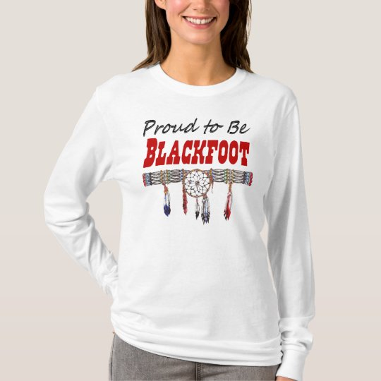 Proud to be Blackfoot Hooded Long Sleeve Shirt
