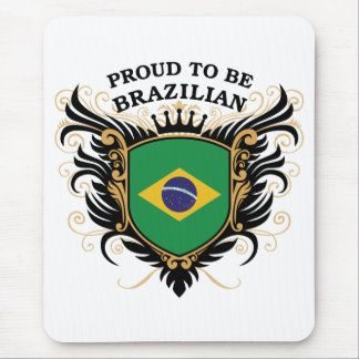 Proud to be Brazilian Mouse Pad