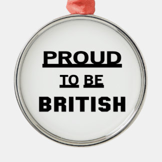 Proud to be British Metal Ornament
