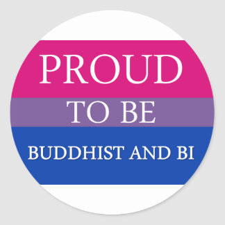 Proud to Be Buddhist and Bi Classic Round Sticker