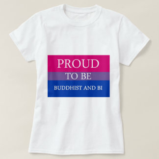 Proud to Be Buddhist and Bi T-Shirt