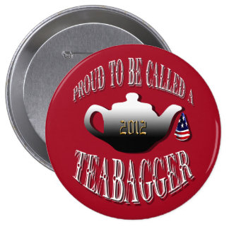 """""""PROUD TO BE CALLED A TEABAGGER"""" PINBACK BUTTON"""