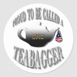 """""""PROUD TO BE CALLED A TEABAGGER"""" ROUND STICKER"""