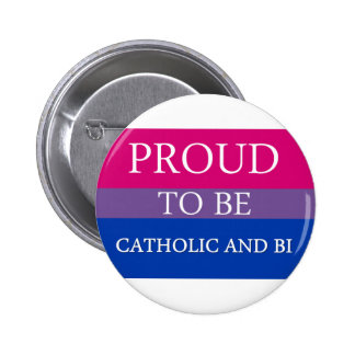 Proud to Be Catholic and Bi Button
