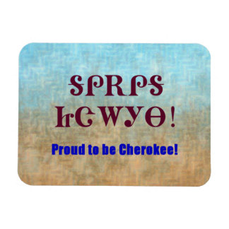 Proud To Be Cherokee Magnet