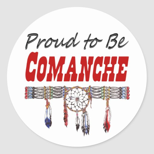 Proud to be Comanche Decals or Stickers Round Sticker