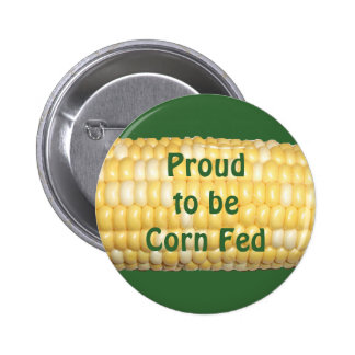 """""""Proud to be Corn Fed"""" Ear of Corn Button"""