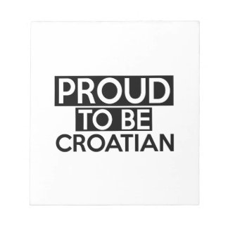 PROUD TO BE CROATIAN NOTE PADS