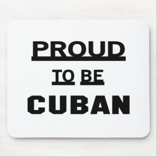 Proud to be Cuban. Mouse Pad