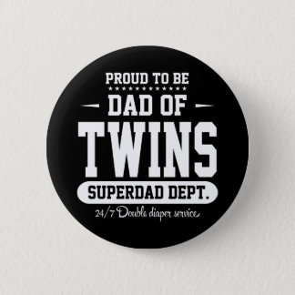 Proud To Be Dad Of Twins Superdad Dept. Button