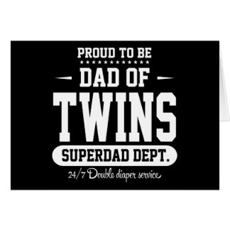 Proud To Be Dad Of Twins Superdad Dept. Card