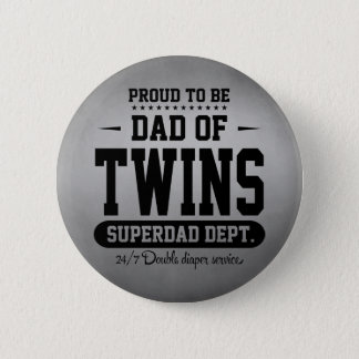 Proud To Be Dad Of Twins Superdad Dept. Pinback Button