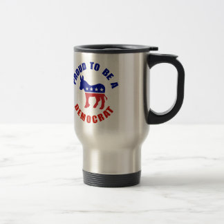 Proud To Be Democrat Original 15 Oz Stainless Steel Travel Mug