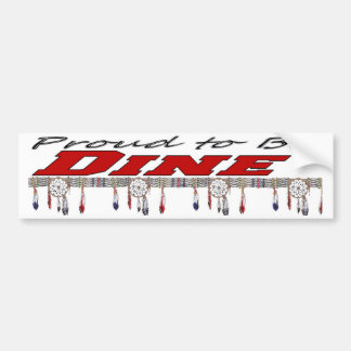 Proud To Be Dine' Bumper Sticker