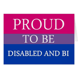 Proud to Be Disabled and Bi Card