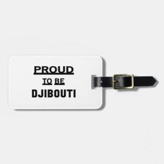 Proud to be Djibouti Luggage Tag