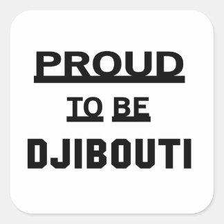 Proud to be Djibouti Square Sticker