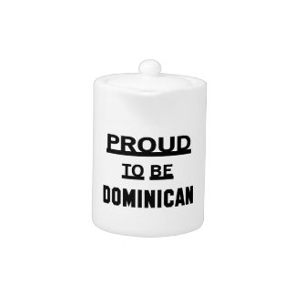 Proud to be Dominican Teapot