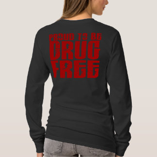 Proud To Be Drug Free 2 T-Shirt