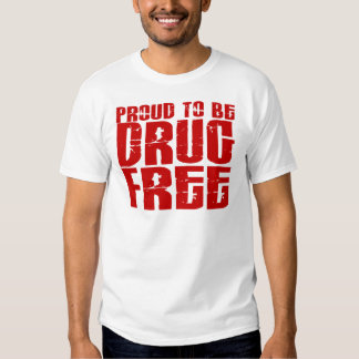 Proud To Be Drug Free 2 T Shirt