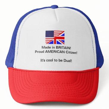 PROUD TO BE DUEL CITIZEN TRUCKER HAT