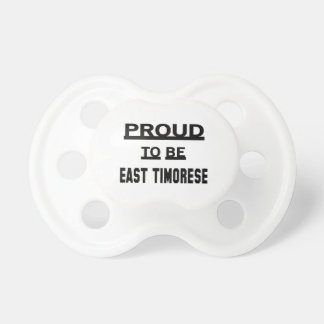 Proud to be East Timorese Pacifier