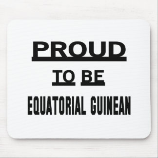 Proud to be Equatorial Guinean Mouse Pad