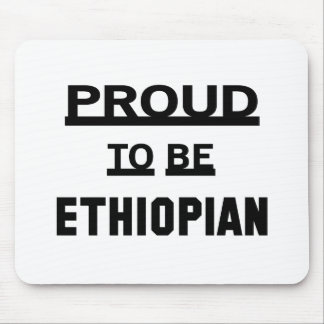 Proud to be Ethiopian Mouse Pad