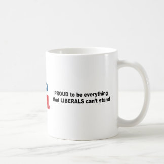 Proud to be everything that liberals can t stand mugs