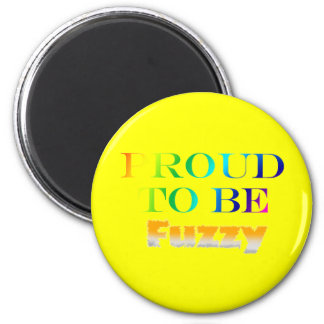 Proud to be Fuzzy 2 Inch Round Magnet