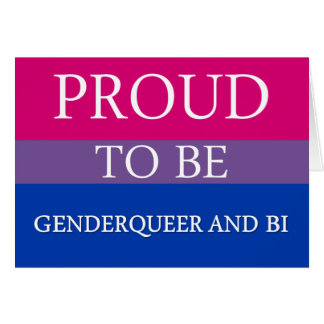 Proud to Be Genderqueer and Bi Card