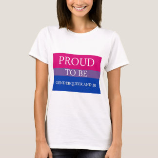 Proud to Be Genderqueer and Bi T-Shirt