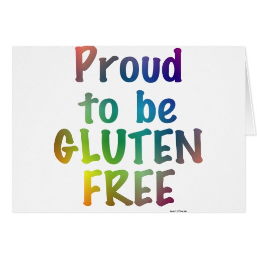 Proud to Be Gluten Free Greeting Card