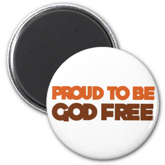 Proud to be God Free Atheist Refrigerator Magnet
